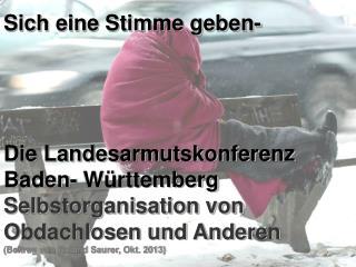 Sich eine Stimme geben- Die Landesarmutskonferenz Baden- Württemberg