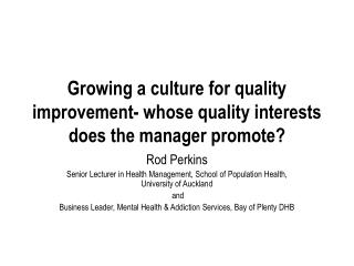 Growing a culture for quality improvement- whose quality interests does the manager promote?