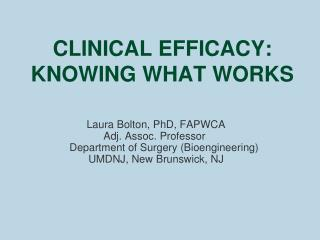 CLINICAL EFFICACY:  KNOWING WHAT WORKS