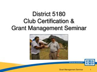 District 5180  Club Certification & Grant Management Seminar