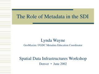 The Role of Metadata in the SDI