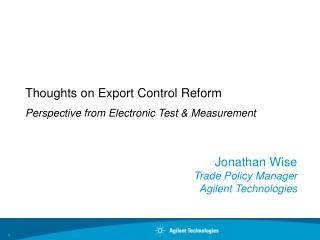 Jonathan Wise Trade Policy Manager Agilent Technologies