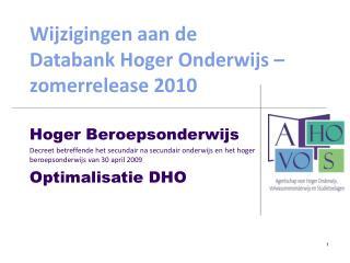 Wijzigingen aan de Databank Hoger Onderwijs – zomerrelease 2010