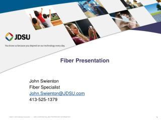 Fiber Presentation