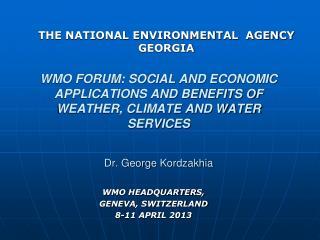 WMO HEADQUARTERS,  GENEVA, SWITZERLAND  8-11 APRIL 2013