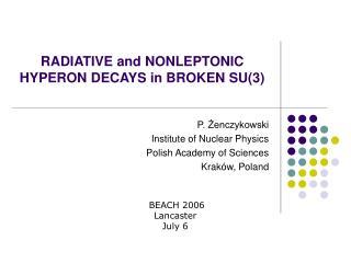 RADIATIVE and NONLEPTONIC  HYPERON DECAYS in BROKEN SU(3)
