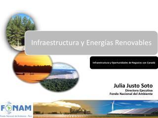 Julia Justo Soto Directora Ejecutiva  Fondo Nacional del Ambiente