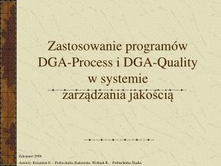 Zastosowanie programów  DGA-Process i DGA-Quality  w systemie  zarządzania jakością