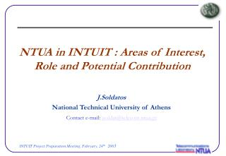 NTUA in INTUIT : Areas of Interest, Role and Potential Contribution