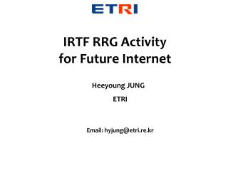 IRTF RRG Activity  for Future Internet