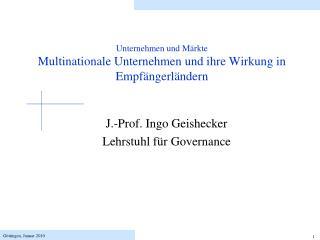 Unternehmen und Märkte Multinationale Unternehmen und ihre Wirkung in Empfängerländern