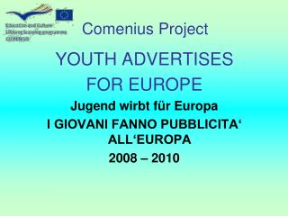 YOUTH ADVERTISES  FOR EUROPE Jugend wirbt für Europa I GIOVANI FANNO PUBBLICITA' ALL'EUROPA