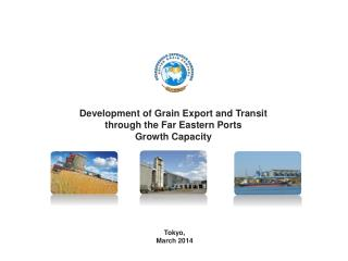 Development of Grain Export and Transit through the Far Eastern Ports Growth Capacity