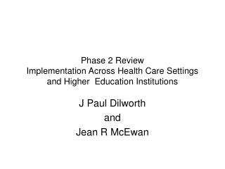 Phase 2 Review Implementation Across Health Care Settings and Higher  Education Institutions
