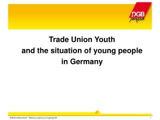 DGB-Bundesvorstand * Abteilung Jugend und Jugendpolitik