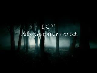 DGP! Daily Grammar Project