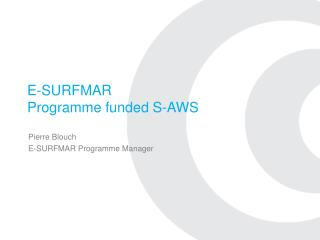 E-SURFMAR Programme funded S-AWS