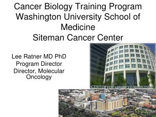Cancer Biology Training Program Washington University School of Medicine Siteman Cancer Center