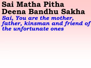 Mujhey Shakthi Dho Merey Sai Shiva   Give me strength, O my Lord Sai Shiva