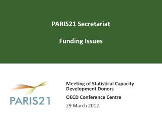 PARIS21 Secretariat Funding Issues