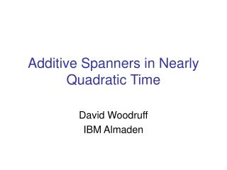 Additive Spanners in Nearly Quadratic Time