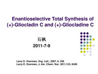 Enantioselective Total Synthesis of  (+)-Gliocladin C and (+)-Gliocladine C