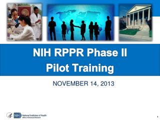 NIH RPPR Phase II  Pilot Training