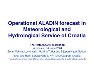 Operational ALADIN  forecast in  Meteorological and Hydrological Service  of Croatia