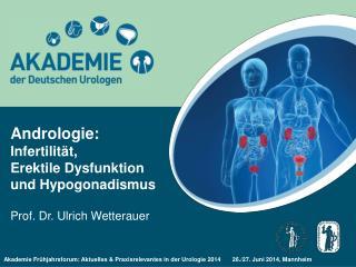 Andrologie: Infertilität,  Erektile Dysfunktion  und Hypogonadismus