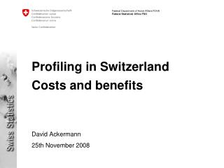 Profiling in Switzerland Costs and benefits