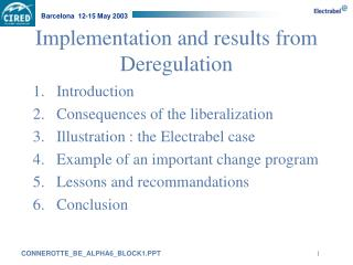 Implementation and results from Deregulation