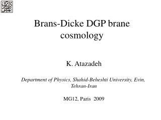 Brans-Dicke DGP brane cosmology