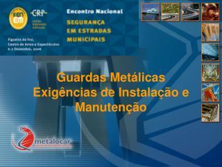 Guardas Metálicas Exigências de Instalação e Manutenção