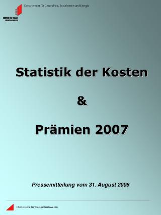 Statistik der Kosten & Prämien 2007