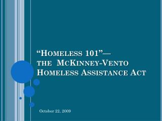 """Homeless 101""— the  McKinney-Vento  Homeless Assistance Act"