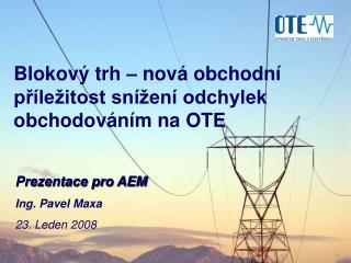 Blokový trh – nová obchodní příležitost snížení odchylek obchodováním na OTE