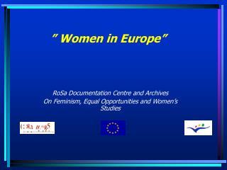 """"""" Women in Europe"""""""