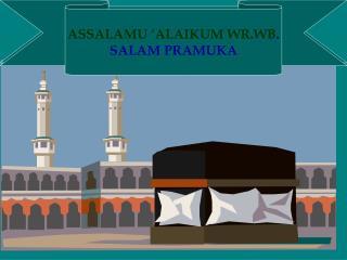 ASSALAMU �ALAIKUM WR.WB .