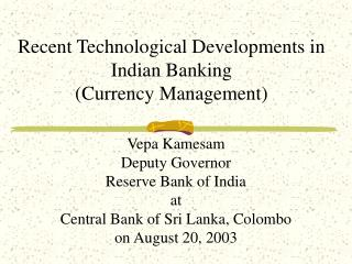 Recent Technological Developments in Indian Banking  (Currency Management)
