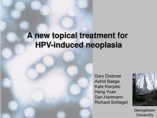A new topical treatment for  HPV-induced neoplasia