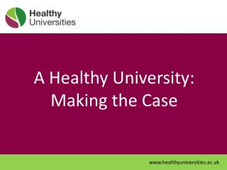 A Healthy University: Making the Case