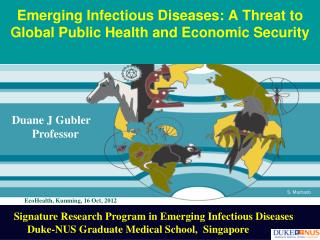 Emerging Infectious Diseases: A Threat to Global Public Health and Economic Security