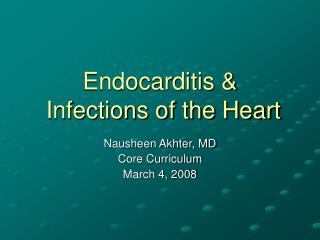 Endocarditis &  Infections of the Heart