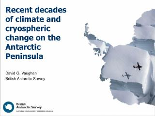 Recent decades of climate and cryospheric change on the Antarctic Peninsula
