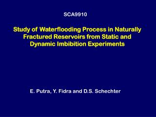 Study of Waterflooding Process in Naturally Fractured Reservoirs from Static and Dynamic Imbibition Experiments