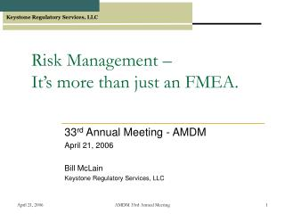 Risk Management �  It�s more than just an FMEA.