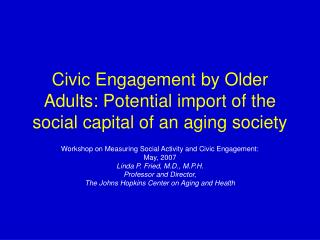 Civic Engagement by Older Adults: Potential import of the social capital of an aging society