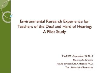 Environmental Research Experience for Teachers of the Deaf and Hard of Hearing:  A Pilot Study