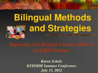 Bilingual Methods and Strategies