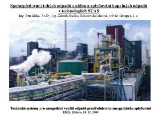 Spoluzplyňování tuhýchodpadů suhlím a zplyňování kapalných odpadů vtechnologiích SUAS